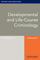 Developmental and Life-Course Criminology: Oxford Bibliographies Online Research Guide