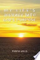 My Life S Journey Into God S Purpose