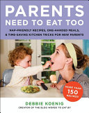 Parents Need To Eat Too : food and parenting writer debbie koenig addresses...