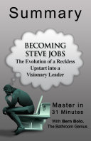 download ebook becoming steve jobs: the evolution of a reckless upstart into a visionary leader: a 31-minute bathroom genius summary pdf epub