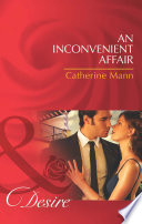 An Inconvenient Affair  Mills   Boon Desire   The Alpha Brotherhood  Book 1
