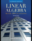 Linear Algebra with Applications, Alternate Edition