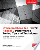 Oracle Database 12c Release 2 Performance Tuning Tips   Techniques