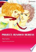 PROJECT: RUNAWAY HEIRESS Vol.1 Pdf/ePub eBook