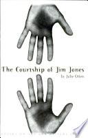The Courtship Of Jim Jones