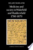 Medicine And Society In Wakefield And Huddersfield 1780 1870