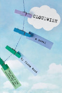 Cloudwish : and first love-one that will resonate with anyone...