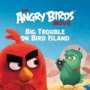 The Angry Birds Movie  Big Trouble on Bird Island