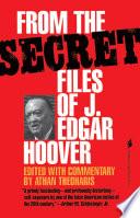 From the Secret Files of J  Edgar Hoover