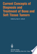 Current Concepts of Diagnosis and Treatment of Bone and Soft Tissue Tumors