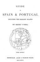 Guide to Spain and Portugal including the Balearic Islands. ... Third edition