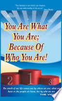 You Are What You Are Because Of Who You Are