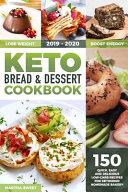 Keto Bread And Dessert Cookbook