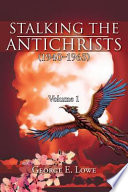 Stalking the Antichrists (1940?1965) Volume 1