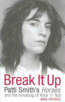 Break It Up : there was patti smith. the poet laureate of...