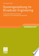Systemgestaltung im Broadcast Engineering
