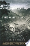 The White Rock  An Exploration of the Inca Heartland