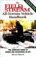 The Field and Stream All Terrain Vehicle Handbook