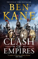 Clash Of Empires : 'exceptional' anthony riches 'fans of battle-heavy historical fiction...