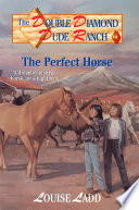 Double Diamond Dude Ranch  4   The Perfect Horse