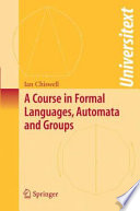 A Course in Formal Languages  Automata and Groups