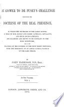 An Answer to Dr. Pusey's Challenge Respecting the Doctrine of the Real Presence