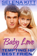 Tempting His Best Friend  Baby Love  Steamy  Breeding  Impregnation  Barely Legal  Taboo Romance  Erotic Sex Stories
