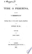 Te Tere o Pererina  oia hoi o Keresitiano i papai hia e te hoe taata maitai     Triti hia ei parau Tahiti   Translated by John Davies  Edited by Charles Barff  With illustrations