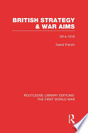 British Strategy and War Aims 1914 1916  RLE First World War