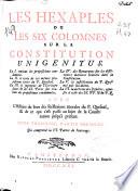 Les hexaples ou Les six colomnes sur la Constitution unigenitus ... avec L'Histoire du livre des réflexions morales