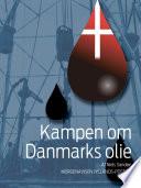 Kampen om Danmarks olie