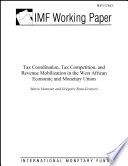 Tax Coordination  Tax Competition  and Revenue Mobilization in the West African Economic and Monetary Union