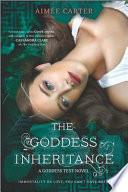 The Goddess Inheritance by Aimée Carter