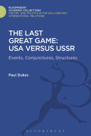 The Last Great Game  USA Versus USSR War In The Broadest Sense From The