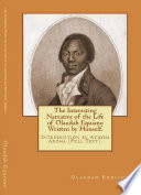 The Interesting Narrative of the life of Olaudah Equiano (Written by Himself).