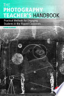 The Photography Teacher s Handbook