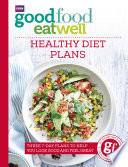 Good Food Eat Well  Healthy Diet Plans