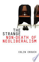 The Strange Non-death of Neo-liberalism To Neo Liberalism The Body Of