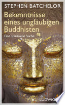 Bekenntnisse eines ungl  ubigen Buddhisten