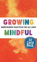Growing Mindful Cards  Mindfulness Practices for All Ages