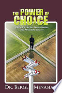 The Power Of Choice : life you live. inthe power of choice,author berge...