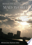 Reflections of a Mad, Mad World