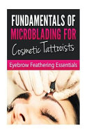 Fundamentals of Microblading for Cosmetic Tattooists