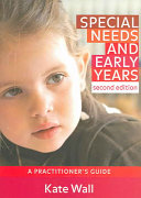 Special Needs & Early Years A Practitioner's Guide