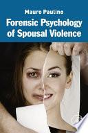 Forensic Psychology of Spousal Violence