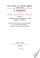 The Works of Daniel Defoe  A journal of the plague year  written by a citizen who continued all the while in London