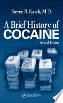 A Brief History of Cocaine  Second Edition