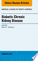 Diabetic Chronic Kidney Disease An Issue Of Medical Clinics