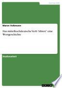 """Das mittelhochdeutsche Verb """"tihten"""": eine Wortgeschichte"""