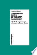 La prospettiva olistica del Customer Relationship Management  I livelli di engagement nel rapporto brand cliente